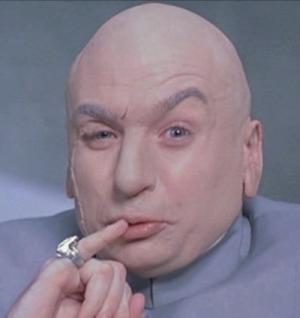 Drevil million dollars