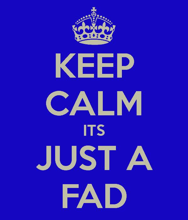 keep calm its just a fad